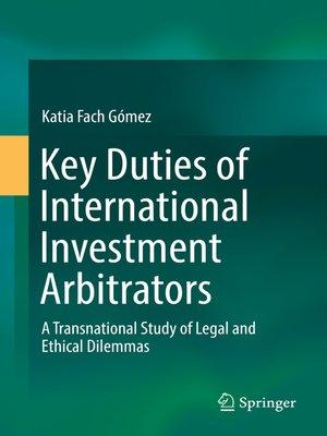 cover image of Key Duties of International Investment Arbitrators