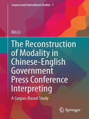 cover image of The Reconstruction of Modality in Chinese-English Government Press Conference Interpreting