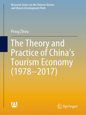 cover image of The Theory and Practice of China's Tourism Economy (1978–2017)