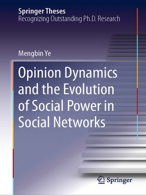 cover image of Opinion Dynamics and the Evolution of Social Power in Social Networks