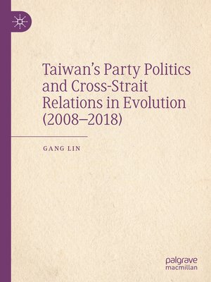 cover image of Taiwan's Party Politics and Cross-Strait Relations in Evolution (2008–2018)