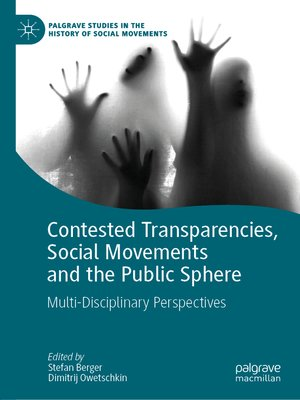 cover image of Contested Transparencies, Social Movements and the Public Sphere