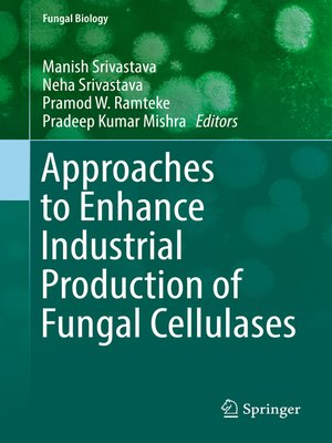 cover image of Approaches to Enhance Industrial Production of Fungal Cellulases