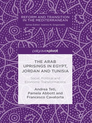 cover image of The Arab Uprisings in Egypt, Jordan and Tunisia