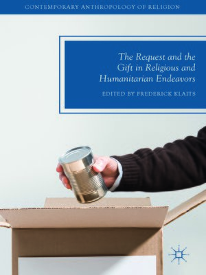 cover image of The Request and the Gift in Religious and Humanitarian Endeavors