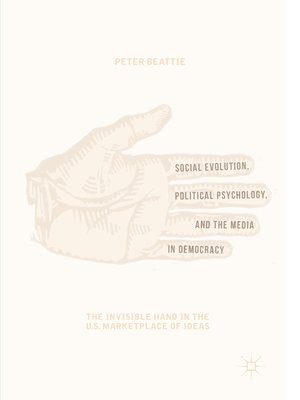 cover image of Social Evolution, Political Psychology, and the Media in Democracy