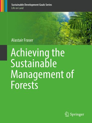 cover image of Achieving the Sustainable Management of Forests