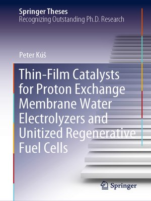 cover image of Thin-Film Catalysts for Proton Exchange Membrane Water Electrolyzers and Unitized Regenerative Fuel Cells