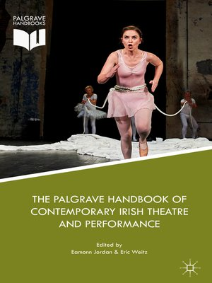 cover image of The Palgrave Handbook of Contemporary Irish Theatre and Performance