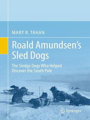 cover image of Roald Amundsen's Sled Dogs