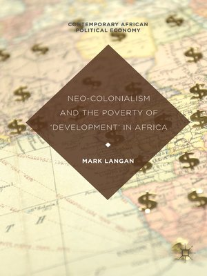 cover image of Neo-Colonialism and the Poverty of 'Development' in Africa