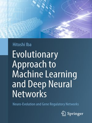 cover image of Evolutionary Approach to Machine Learning and Deep Neural Networks
