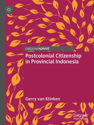 cover image of Postcolonial Citizenship in Provincial Indonesia