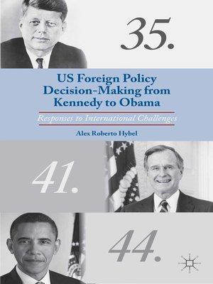 cover image of US Foreign Policy Decision-Making from Kennedy to Obama