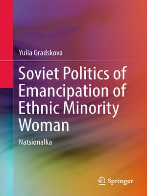 cover image of Soviet Politics of Emancipation of Ethnic Minority Woman