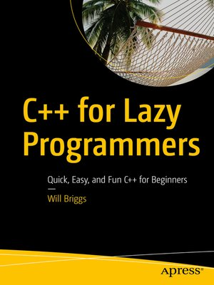 cover image of C++ for Lazy Programmers