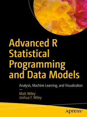 cover image of Advanced R Statistical Programming and Data Models