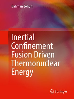 cover image of Inertial Confinement Fusion Driven Thermonuclear Energy