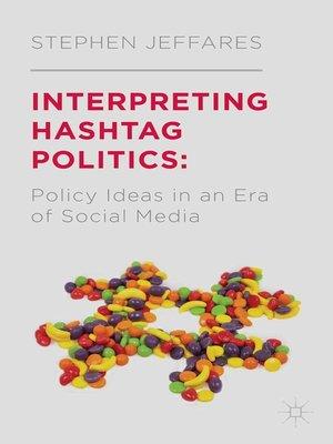 cover image of Interpreting Hashtag Politics