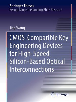 cover image of CMOS-Compatible Key Engineering Devices for High-Speed Silicon-Based Optical Interconnections