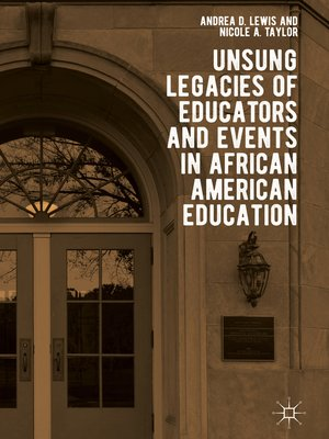 cover image of Unsung Legacies of Educators and Events in African American Education