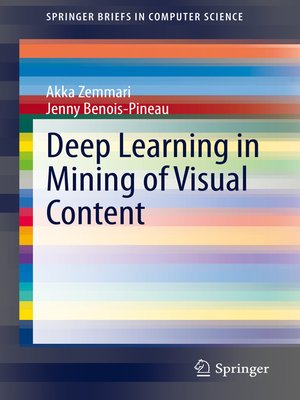 cover image of Deep Learning in Mining of Visual Content