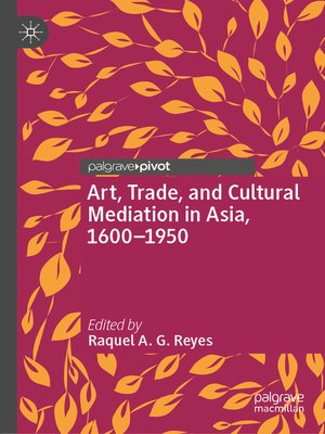 cover image of Art, Trade, and Cultural Mediation in Asia, 1600–1950