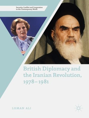 cover image of British Diplomacy and the Iranian Revolution, 1978-1981