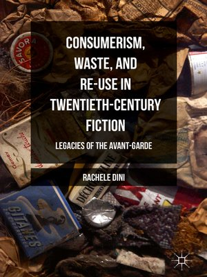 cover image of Consumerism, Waste, and Re-Use in Twentieth-Century Fiction