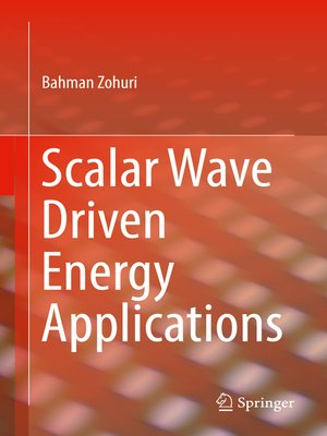 cover image of Scalar Wave Driven Energy Applications
