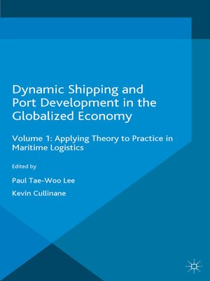 cover image of Dynamic Shipping and Port Development in the Globalized Economy, Volume 2