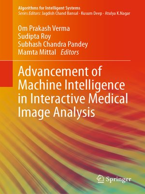 cover image of Advancement of Machine Intelligence in Interactive Medical Image Analysis