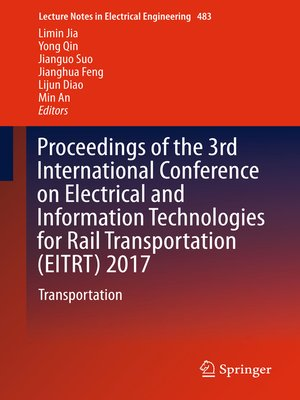 cover image of Proceedings of the 3rd International Conference on Electrical and Information Technologies for Rail Transportation (EITRT) 2017