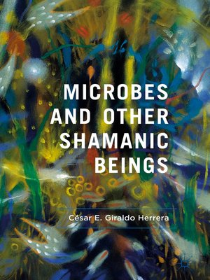 cover image of Microbes and Other Shamanic Beings