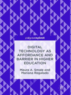 cover image of Digital Technology as Affordance and Barrier in Higher Education