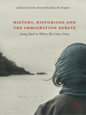 cover image of History, Historians and the Immigration Debate