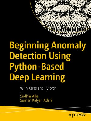 cover image of Beginning Anomaly Detection Using Python-Based Deep Learning