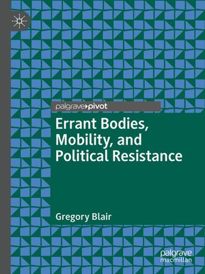cover image of Errant Bodies, Mobility, and Political Resistance