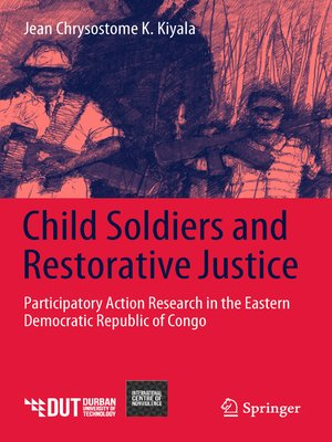 cover image of Child Soldiers and Restorative Justice