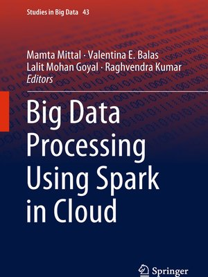 cover image of Big Data Processing Using Spark in Cloud