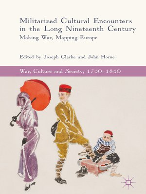 cover image of Militarized Cultural Encounters in the Long Nineteenth Century