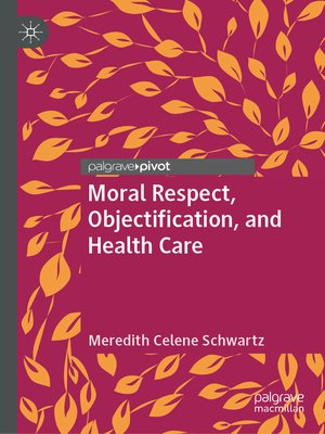 cover image of Moral Respect, Objectification, and Health Care