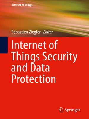 cover image of Internet of Things Security and Data Protection