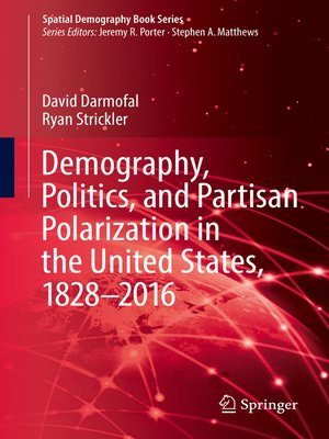 cover image of Demography, Politics, and Partisan Polarization in the United States, 1828–2016