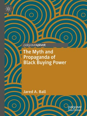 cover image of The Myth and Propaganda of Black Buying Power