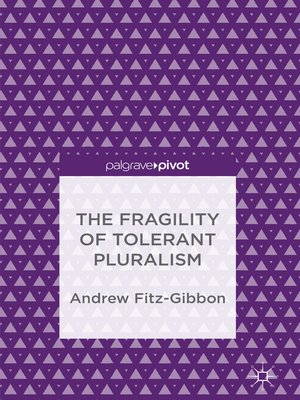 cover image of The Fragility of Tolerant Pluralism
