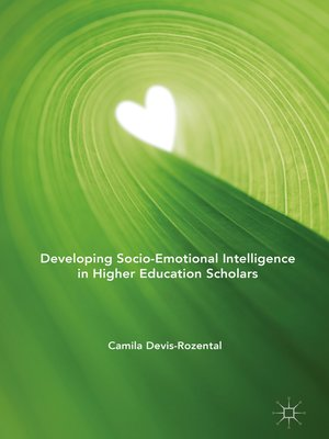 cover image of Developing Socio-Emotional Intelligence in Higher Education Scholars