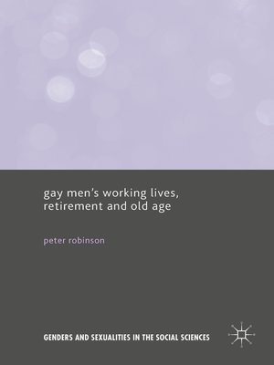 cover image of Gay Men's Working Lives, Retirement and Old Age