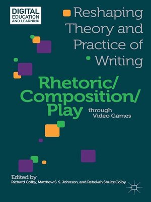 cover image of Rhetoric/Composition/Play through Video Games