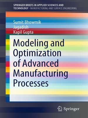 cover image of Modeling and Optimization of Advanced Manufacturing Processes